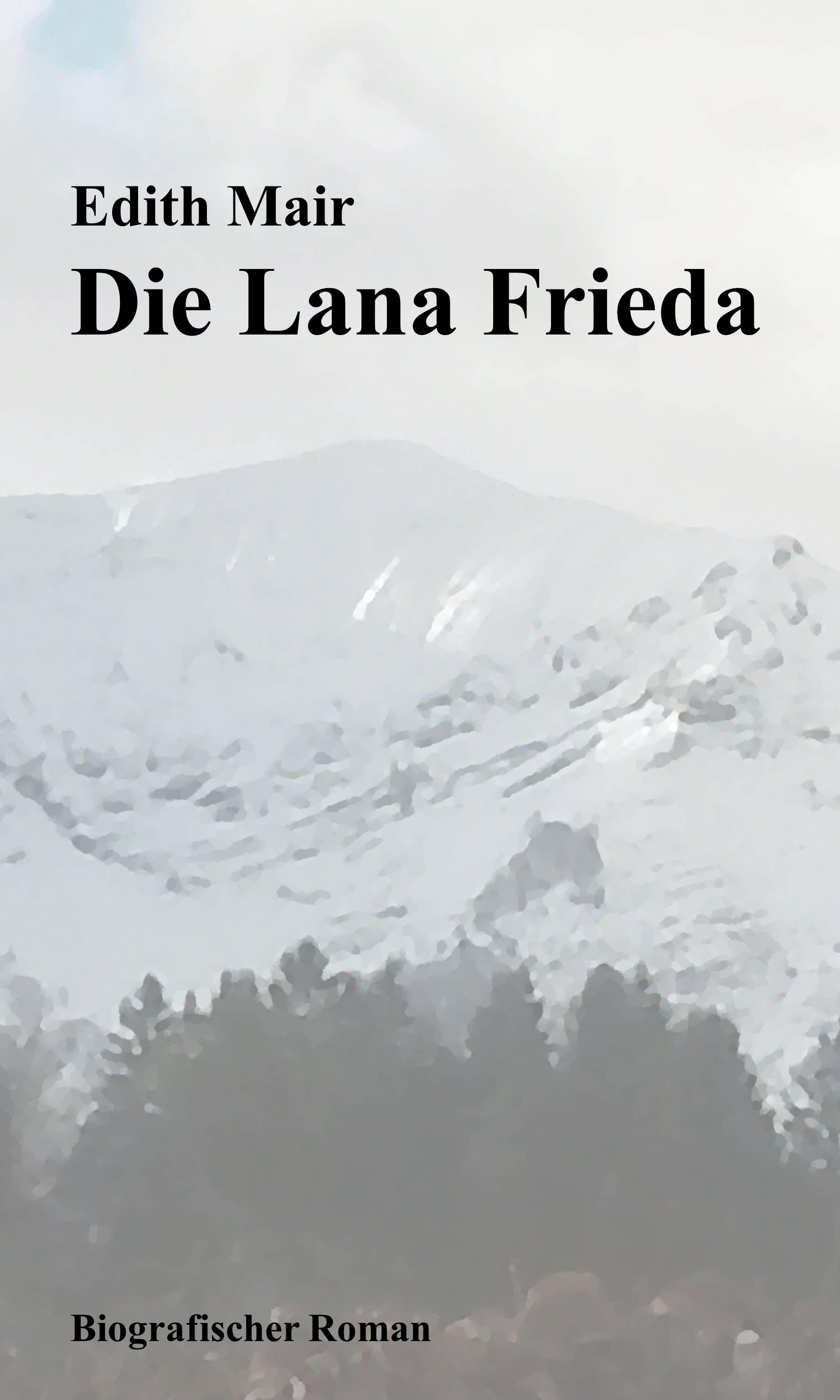 Die Lana Frieda - Biografie des Bauernmädchens aus Osttirol. Buchcover Vorderseite.